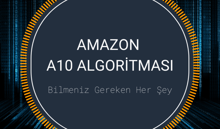 Amazon A10 Algoritması, Amazon A9 Algoritması, Amazon Seo, Dropshipping, E-Ticaret, Online Ticaret, Pasif Gelir, Amazon A10 Algorithm, Amazon A9 Algorithm, Amazon Seo, Dropshipping, E-Commerce, Online Trade, Passive Income,